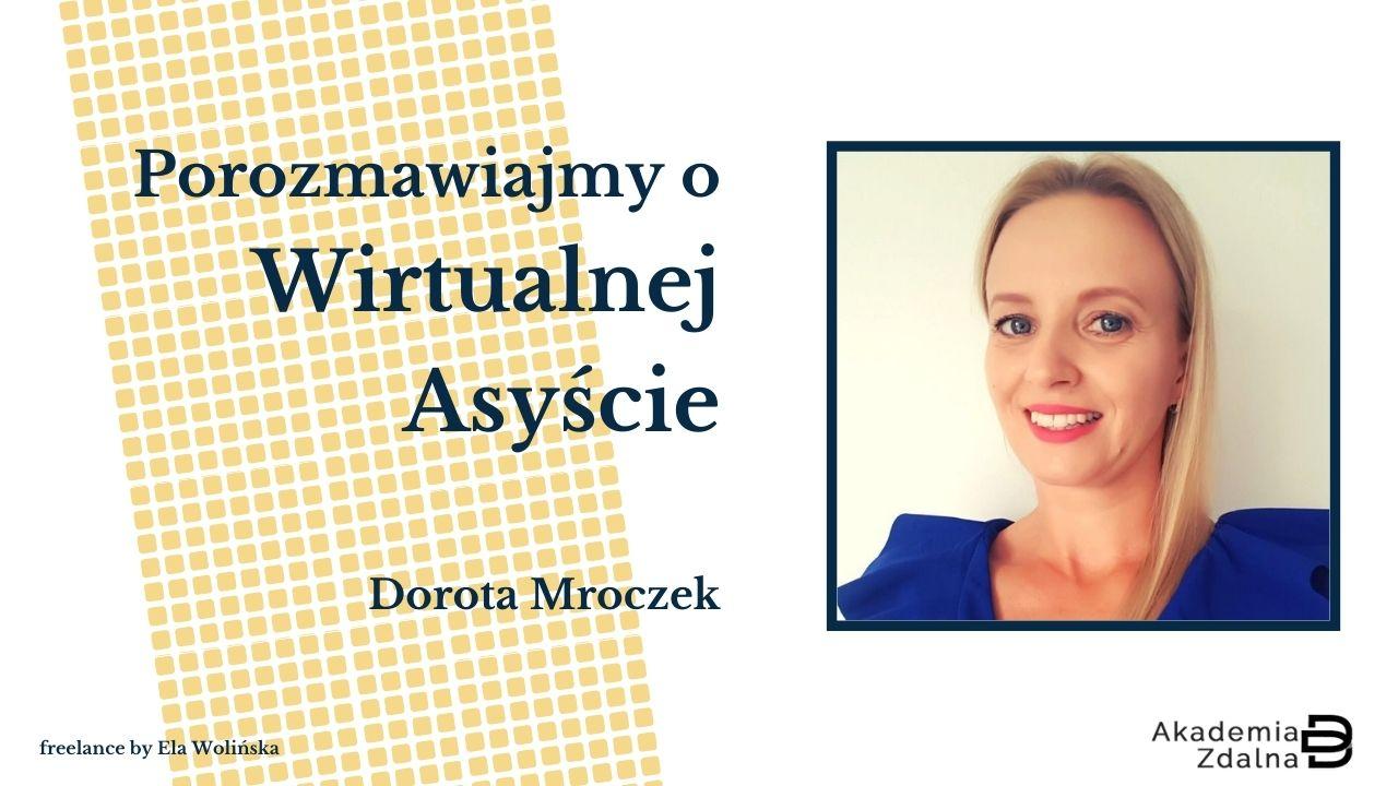 #6 Jak w pół roku zbudować dojrzały biznes jako Wirtualna Asystentka? – Rozmowa z Dorotą Mroczek