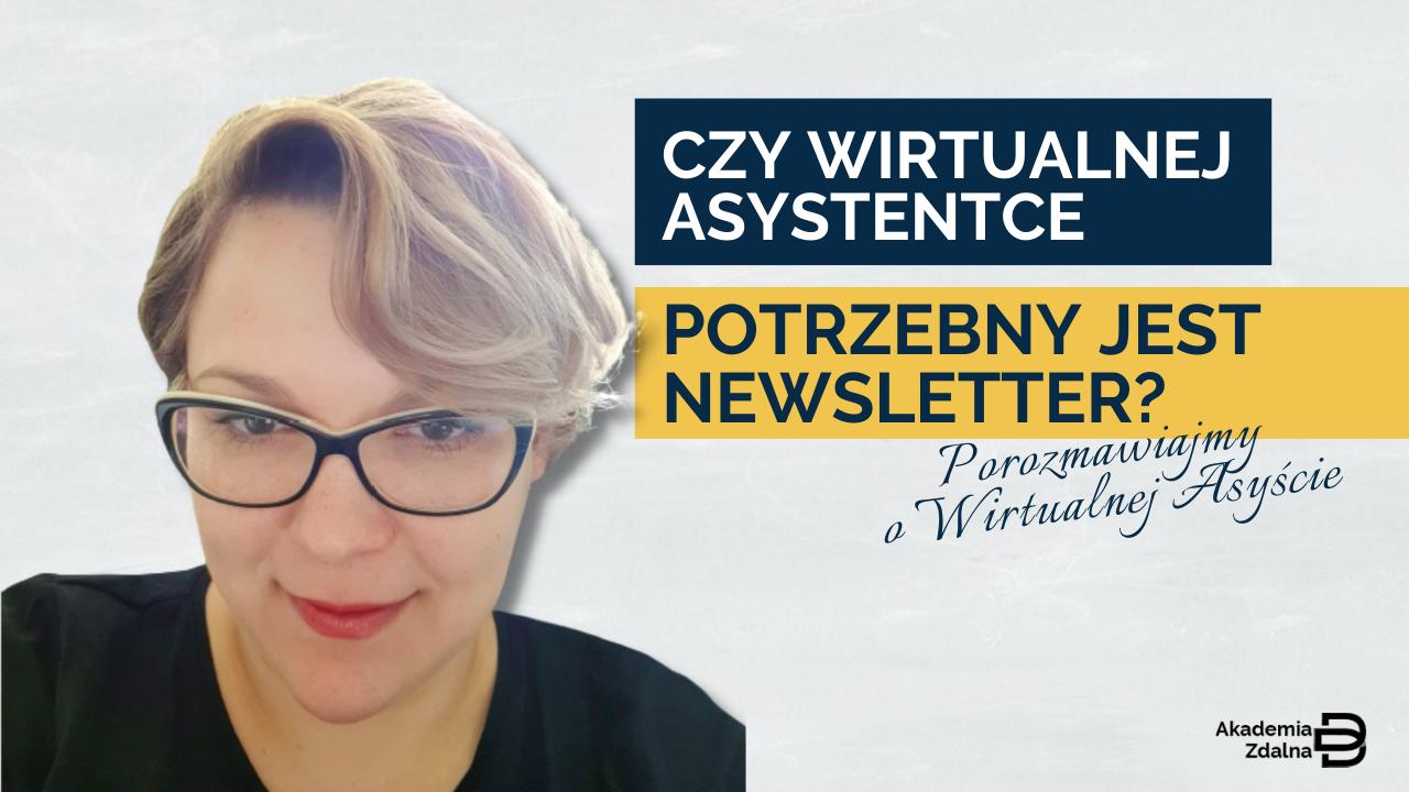 # 14 Czy Wirtualnej Asystentce potrzebny jest newsletter?